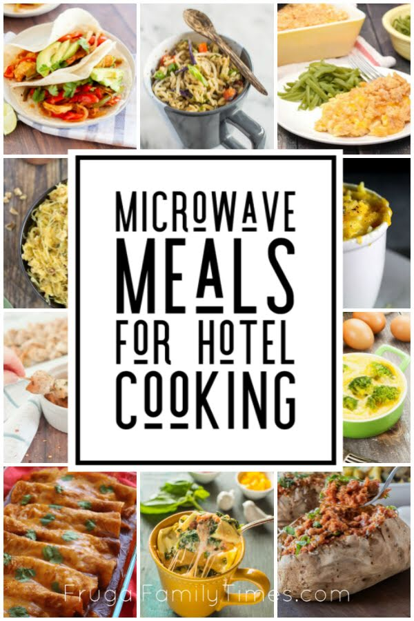Travel Recipes 20 Meals To Make In A Hotel Room Microwave Or Kitchenette Frugal Family Times